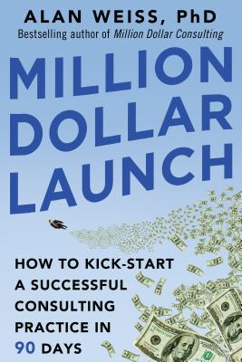 Million Dollar Launch By Weiss, Alan
